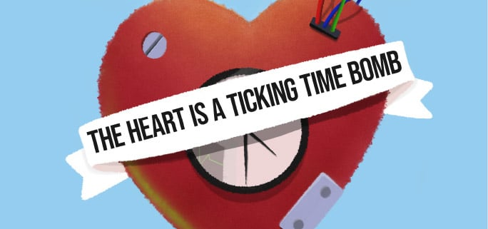 The Heart is a Ticking Time Bomb 1